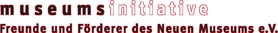 museums initiative - Freunde und Förderer des Neuen Museums e.V.
